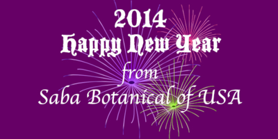 Happy 2014 New Year from Saba Botanical of USA