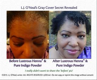 L.J. O'Neal's Gray Cover Secret Revealed. Pure Indigo in Natural Hair Dye for Brown to Jet Black Hair –by L.J. O'Neal, writer.